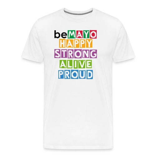 Happy Strong Alive Proud - Men's Premium T-Shirt