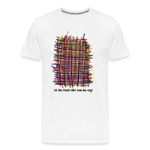 Ist das Kunst oder weg - Männer Premium T-Shirt
