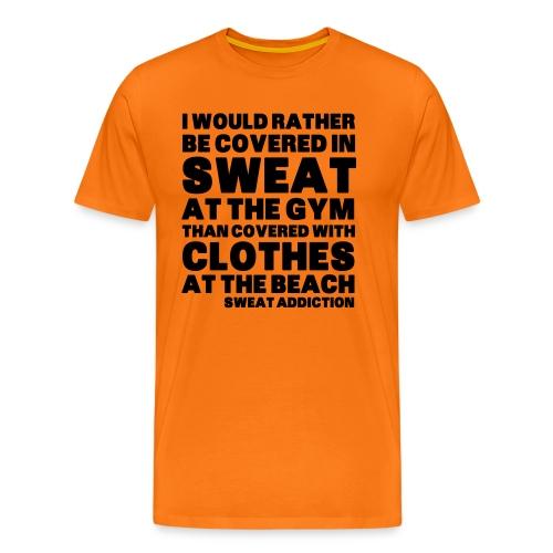 Covered in Sweat - Miesten premium t-paita