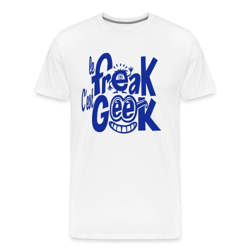 Le freak c'est geek - T-shirt Premium Homme
