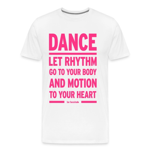 Let Rhythm go to your body and motion to your hear - Men's Premium T-Shirt
