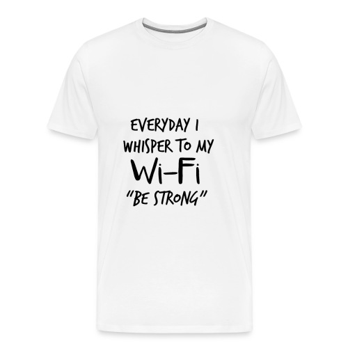Wi-Fi Be Strong Joke - Men's Premium T-Shirt