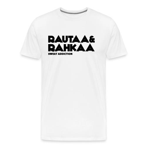 Rautaa ja Rahkaa - Miesten premium t-paita