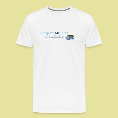 Vergeet ME Niet Slogan 2 - Mannen Premium T-shirt