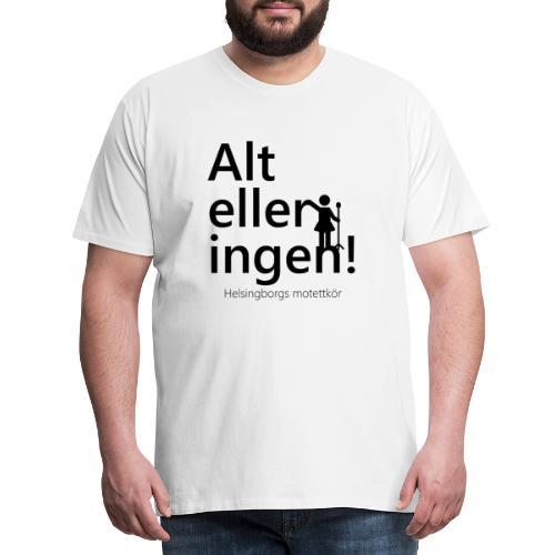 Alt eller ingen - Premium-T-shirt herr