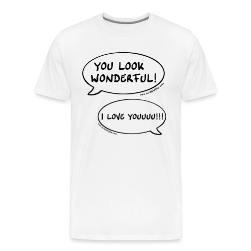 You look wonderful! - Männer Premium T-Shirt