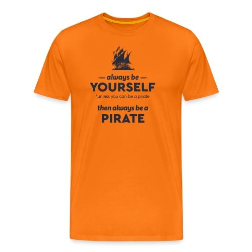 Be a pirate (dark version) - Men's Premium T-Shirt