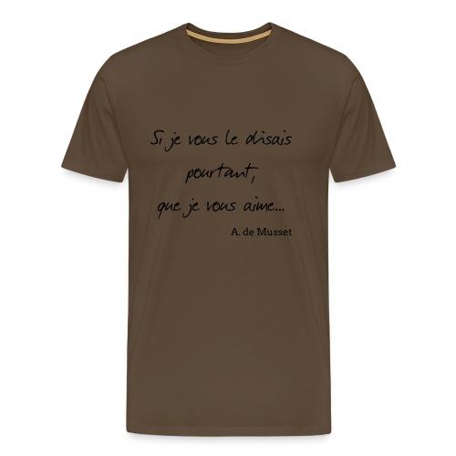 Si je vous le disais - T-shirt Premium Homme