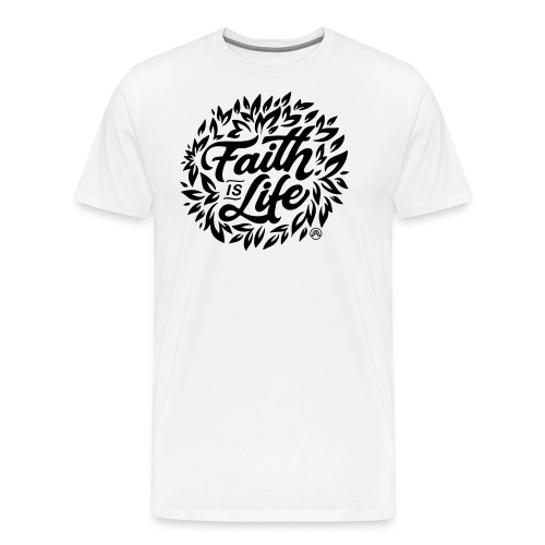 Faith is Life - Männer Premium T-Shirt