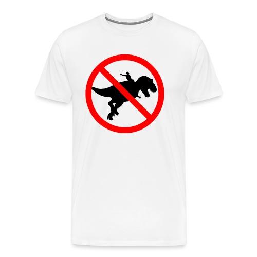 No riding dinosaurs - Camiseta premium hombre