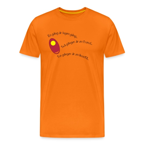 en gang ar ingen gang - Premium-T-shirt herr