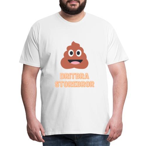 Dritbra storebror - Premium T-skjorte for menn