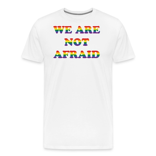 We are not afraid - Men's Premium T-Shirt