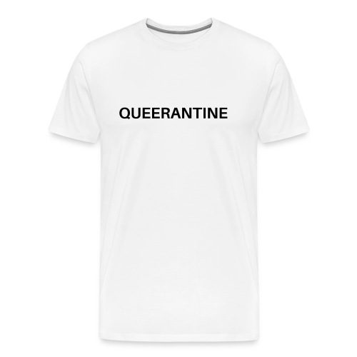 I'M IN QUEERANTINE - Männer Premium T-Shirt