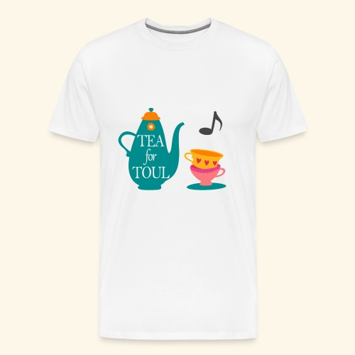 Tea for Toul - T-shirt Premium Homme