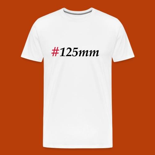 125mm - Männer Premium T-Shirt