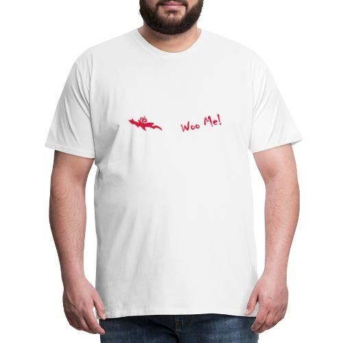 Woo Me 2 - Männer Premium T-Shirt