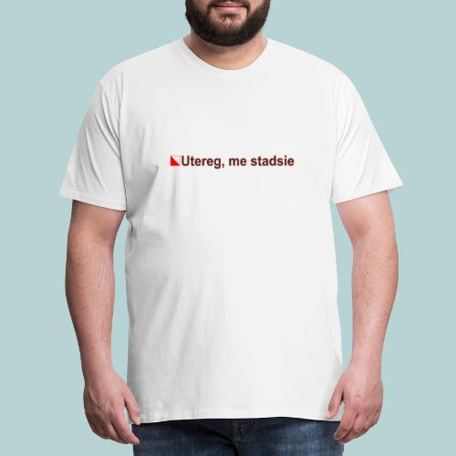 Utereg me stadsie mr hori def b - Mannen Premium T-shirt