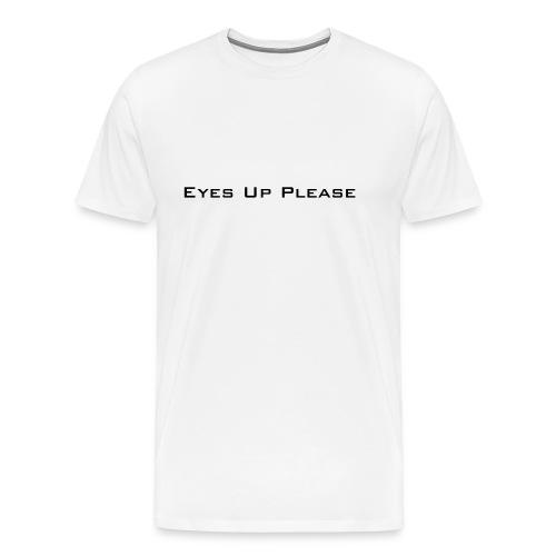 eyes_up_please - Men's Premium T-Shirt