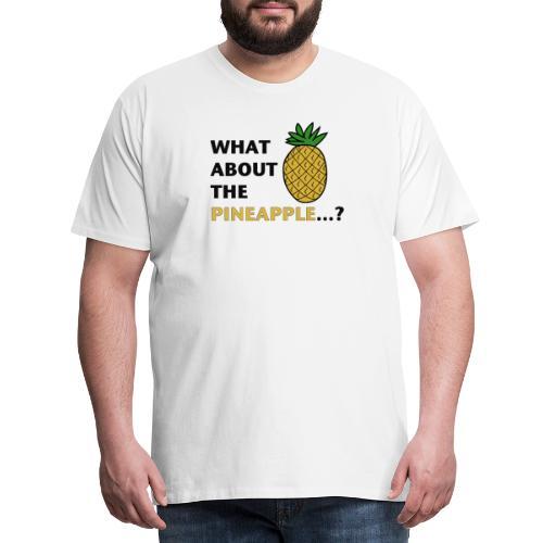 The Pinepple - Camiseta premium hombre