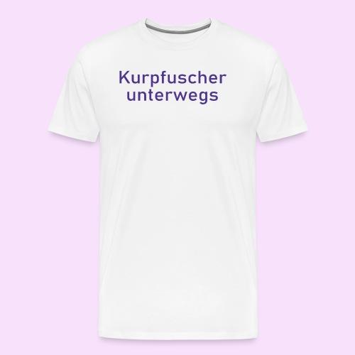 Kurpfuscher unterwegs - Das Robert Franz T-Shirt - Männer Premium T-Shirt