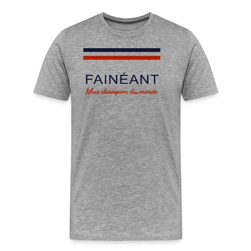 faineant3 - T-shirt Premium Homme