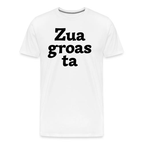 Zuagroasta - Männer Premium T-Shirt