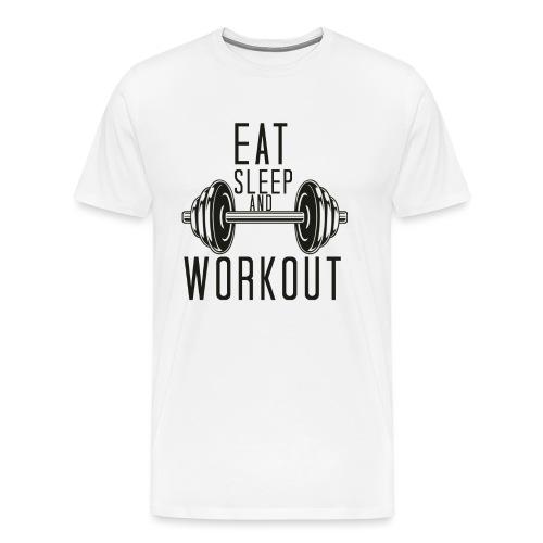 Eat Sleep And Workout - Men's Premium T-Shirt