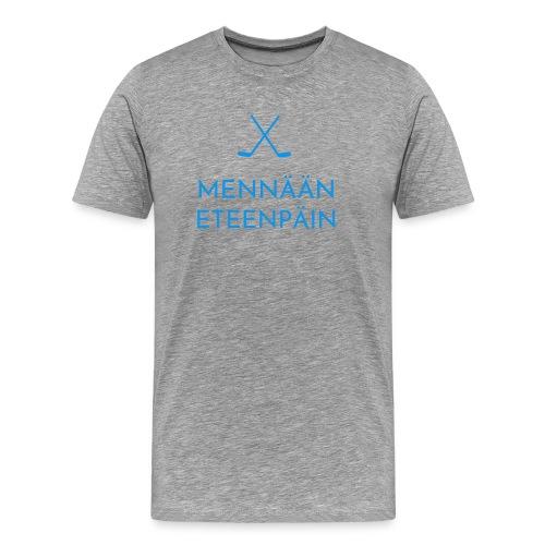 Mennaeaen eteenpaein sininen - Miesten premium t-paita