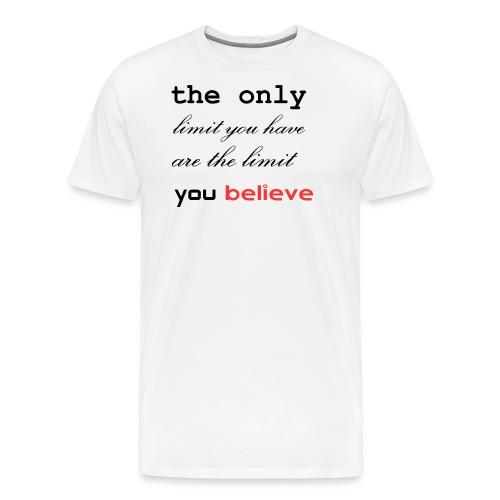 the only limit you have - Männer Premium T-Shirt