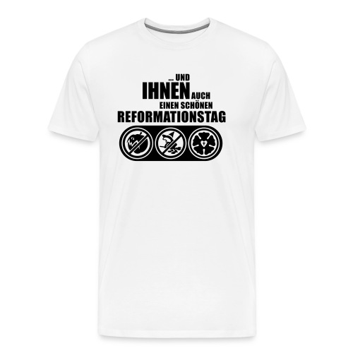 Und Ihnen auch einen schönen Reformationstag hell - Männer Premium T-Shirt