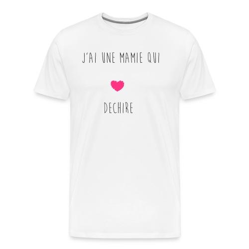 J'AI UNE MAMIE QUI DECHIRE - T-shirt Premium Homme
