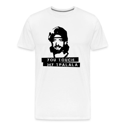 you touch my tralala - Männer Premium T-Shirt