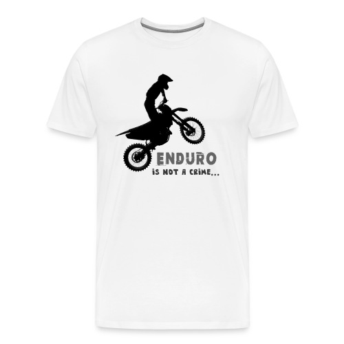 Enduro is not a crime - Camiseta premium hombre