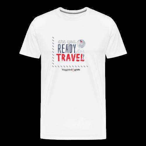 Are you ready for travel? - Maglietta Premium da uomo