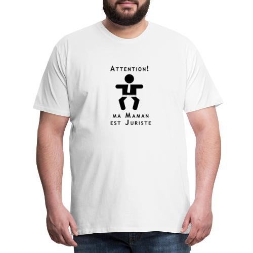 Attention Maman juriste ! - T-shirt Premium Homme