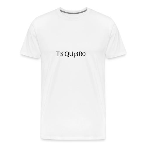 Te Quiero - T-shirt Premium Homme