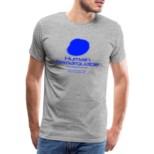 Humain Remarquable - T-shirt Premium Homme