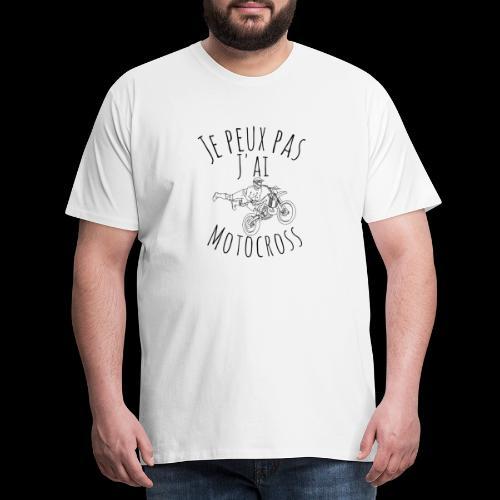 Je peux pas j'ai motocross - T-shirt Premium Homme
