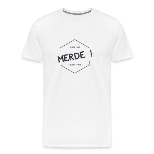 MERDE French touch Since 1992 - T-shirt Premium Homme