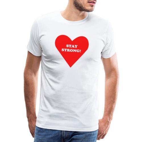 RESTEZ FORT! - T-shirt Premium Homme