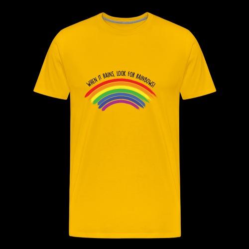 When it rains, look for rainbows! - Colorful Desig - Maglietta Premium da uomo