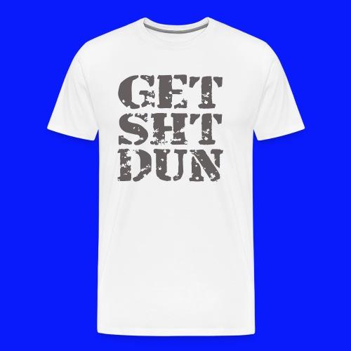 Get Shit Done - Men's Premium T-Shirt