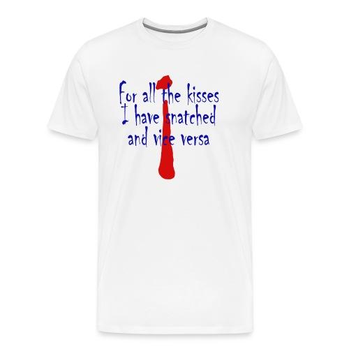 for all the kisses - Men's Premium T-Shirt