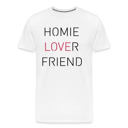 Homie Lover Friend - Männer Premium T-Shirt