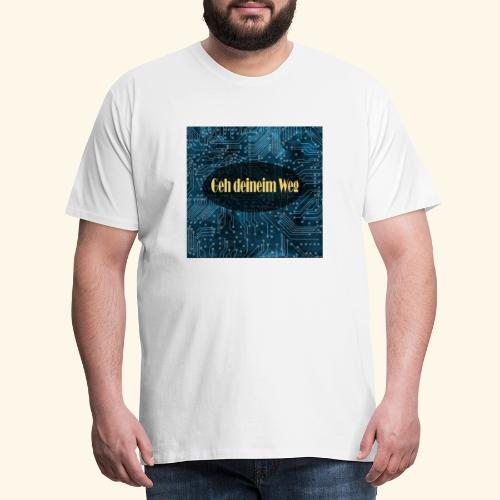 geh deinem Weg - Männer Premium T-Shirt