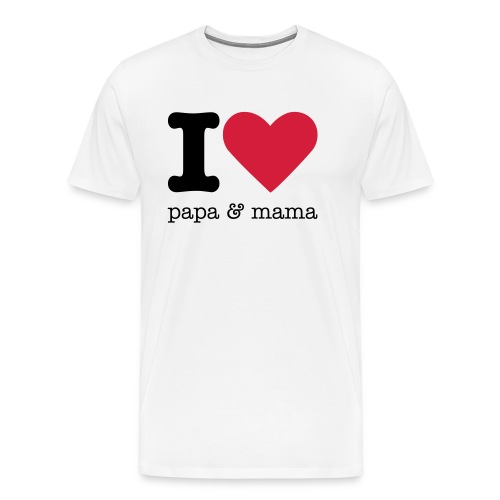 I Love Papa & Mama - Mannen Premium T-shirt