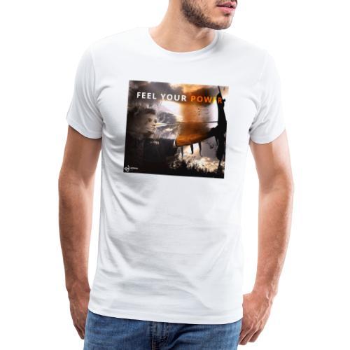 Feel your Power - Männer Premium T-Shirt