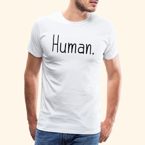 Mensch Human Menschenrecht Human-Rights - Männer Premium T-Shirt