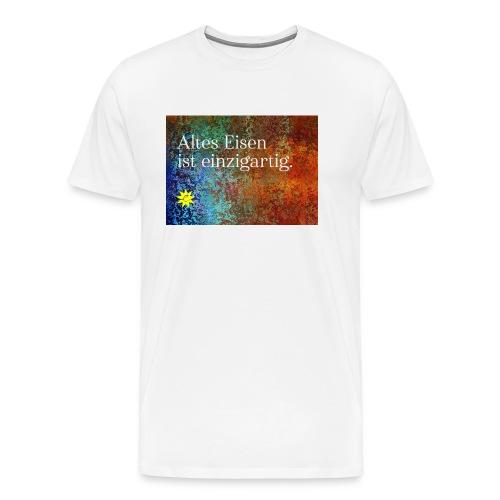 Altes Eisen ist einzigartig - Männer Premium T-Shirt
